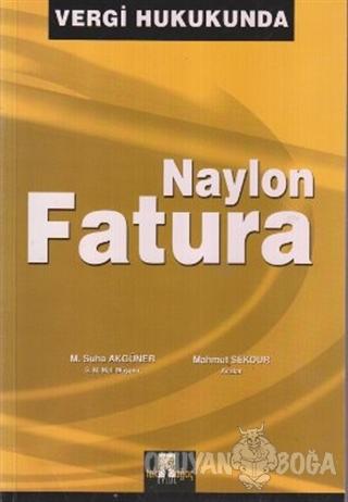 Vergi Hukukunda Naylon Fatura - M. Süha Akgüner - Tek Ağaç Yayınevi Kü