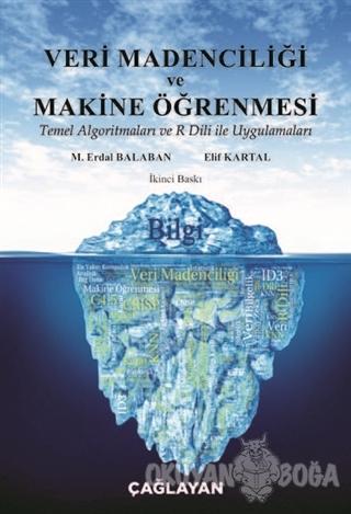 Veri Madenciliği ve Makine Öğrenmesi - M. Erdal Balaban - Çağlayan Kit