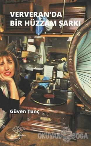 Ververan'da Hüzzam Bir Şarkı - Güven Tunç - Ürün Yayınları