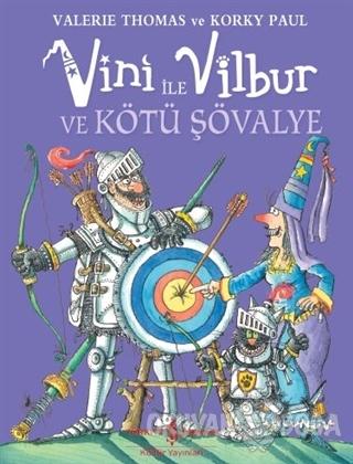 Vini ile Vilbur ve Kötü Şövalye (Ciltli)