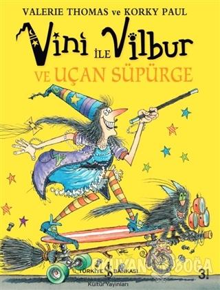 Vini ile Vilbur ve Uçan Süpürge (Ciltli)