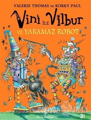 Vini ile Vilbur ve Yaramaz Robot (Ciltli) - Valerie Thomas - İş Bankas