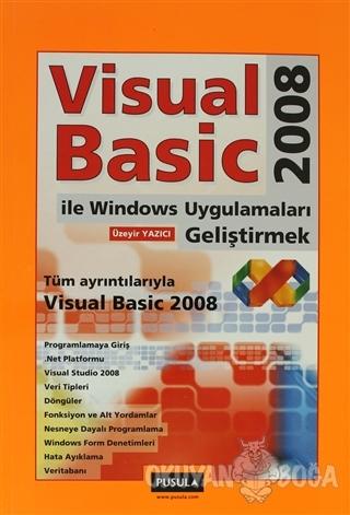 Visual Basic 2008 İle Windows Uygulamaları Geliştirmek
