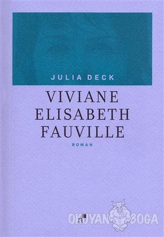 Viviane Elisabeth Fauville - Julia Deck - Norgunk Yayıncılık