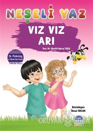 Vız Vız Arı - Neşeli Yaz - Nazife Burcu Takıl - Martı Çocuk Yayınları