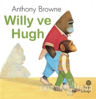 Willy ve Hugh - Anthony Browne - Hep Kitap