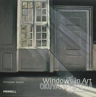Windows in Art (Ciltli) - Christopher Masters - Merrell