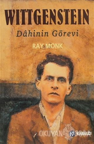 Wittgenstein Dahinin Görevi - Ray Monk - Kabalcı Yayınevi