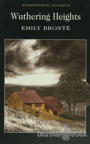 Wuthering Heights - Emily Bronte - Wordsworth Classics
