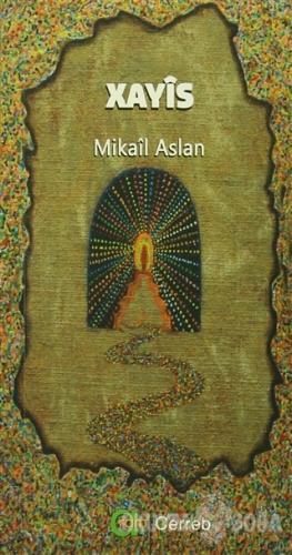 Xayis - Mikail Aslan - Aram Yayınları