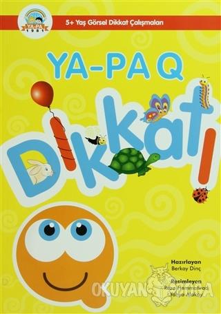 Ya-Pa Q Dikkat (5+ Yaş Görsel Dikkat Çalışmaları) - Berkay Dinç - Ya-P