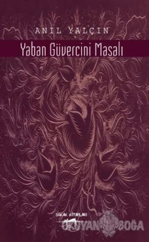 Yaban Güvercini Masalı - Anıl Yalçın - Sokak Kitapları Yayınları