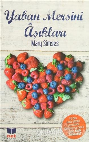 Yaban Mersini Aşıkları - Mary Simses - Net Turistik Yayınları