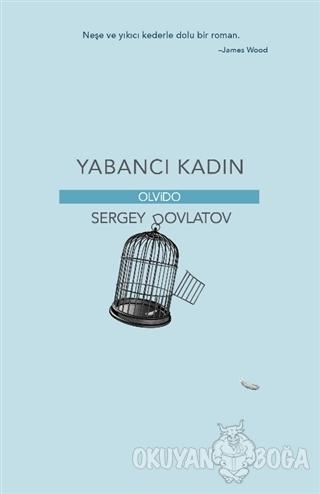 Yabancı Kadın - Sergey Dovlatov - Olvido Kitap