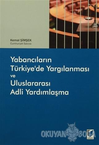 Yabancıların Türkiye'de Yargılanması ve Uluslararası Adli Yardımlaşma