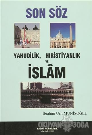 Son Söz Yahudilik, Hıristiyanlık ve İslam