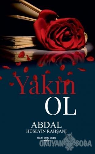 Yakın Ol - Abdal Hüseyin Rahşani - Sokak Kitapları Yayınları