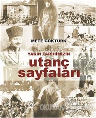 Yakın Tarihimizin Utanç Sayfaları - Mete Göktürk - Siyam Kitap