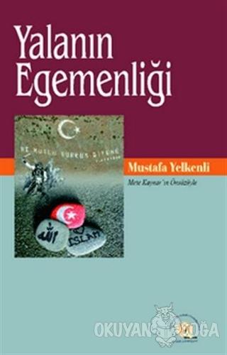 Yalanın Egemenliği - Mustafa Yelkenli - Özgür Üniversite Kitaplığı