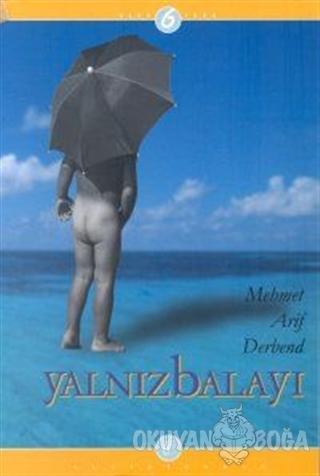 Yalnız Balayı - Mehmet Arif Derbend - Altıkırkbeş Yayınları