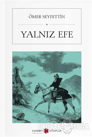 Yalnız Efe (Cep Boy) - Ömer Seyfettin - Karbon Kitaplar - Cep Kitaplar