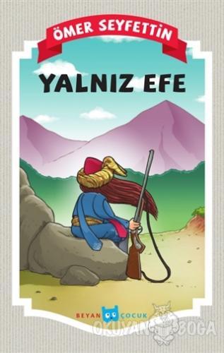 Yalnız Efe - Ömer Seyfettin - Beyan Yayınları