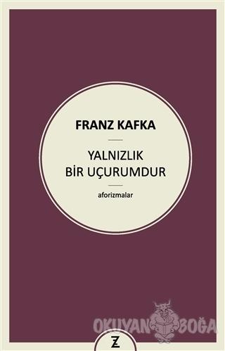Yalnızlık Bir Uçurumdur - Franz Kafka - Zeplin Kitap