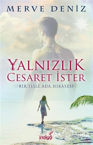Yalnızlık Cesaret İster - Merve Deniz - İndigo Kitap