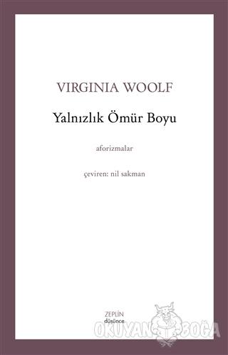 Yalnızlık Ömür Boyu - Virginia Woolf - Zeplin Kitap