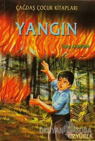 Yangın - Talip Apaydın - Özyürek Yayınları