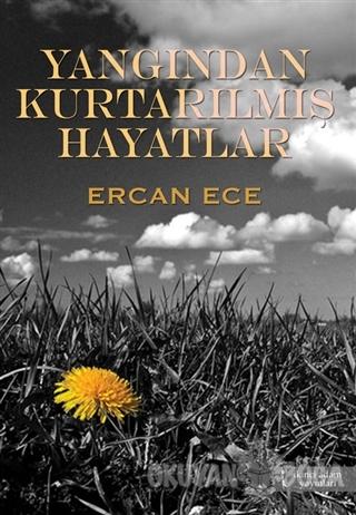 Yangından Kurtarılmış Hayatlar - Ercan Ece - İkinci Adam Yayınları
