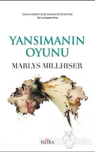 Yansımanın Oyunu - Marlys Millhiser - Mitra Yayınları