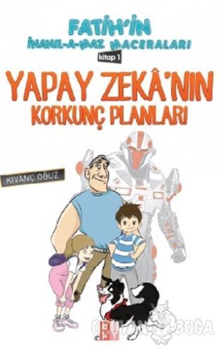 Yapay Zeka'nın Korkunç Planları 1 - Kıvanç Oğuz - Babıali Kültür Yayın