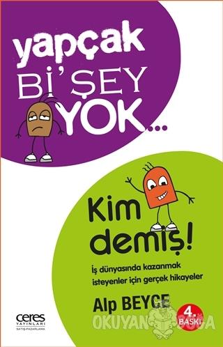 Yapçak Bi'şey Yok… Kim Demiş! - Alp Beyce - Ceres Yayınları