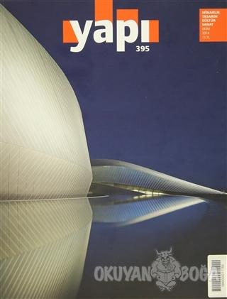 Yapı Dergisi Sayı: 395 / Mimarlık Tasarım Kültür Sanat Ekim 2014 - Kol