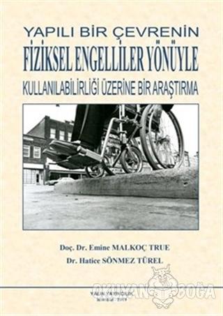 Yapılı Bir Çevrenin Fiziksel Engelliler Yönüyle Kullanılabilirliği Üzerine Bir Araştırma
