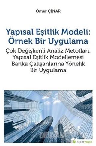 Yapısal Eşitlik Modeli: Örnek Bir Uygulama - Ömer Çınar - Hiperlink Ya