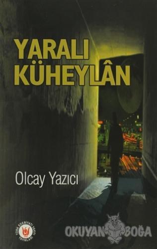 Yaralı Küheylan - Olcay Yazıcı - Türk Edebiyatı Vakfı Yayınları