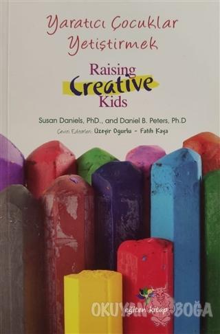 Yaratıcı Çocuklar Yetiştirmek - Kolektif - Eğiten Kitap