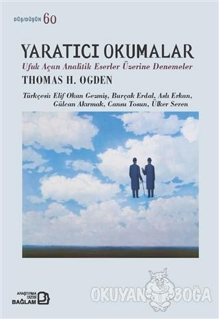 Yaratıcı Okumalar - Thomas H. Ogden - Bağlam Yayınları