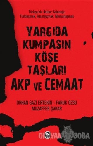 Yargıda Kumpasın Köşe Taşları AKP ve Cemaat - Orhan Gazi Ertekin - Tek