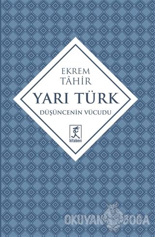 Yarı Türk - Ekrem Tahir - Hitabevi Yayınları