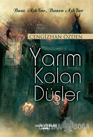 Yarım Kalan Düşler - Cengizhan Özden - Sokak Kitapları Yayınları