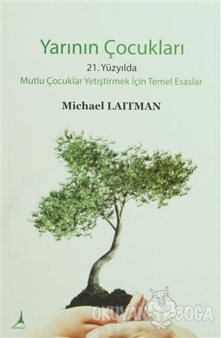 Yarının Çocukları - Michael Laitman - Alter Yayıncılık