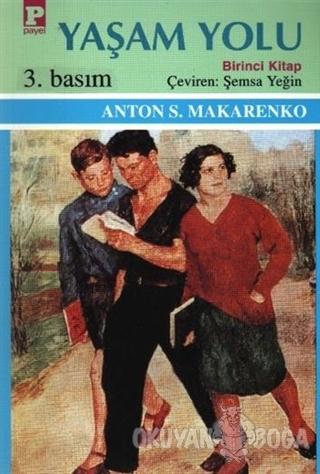 Yaşam Yolu 1 - Anton Semyonoviç Makarenko - Payel Yayınları