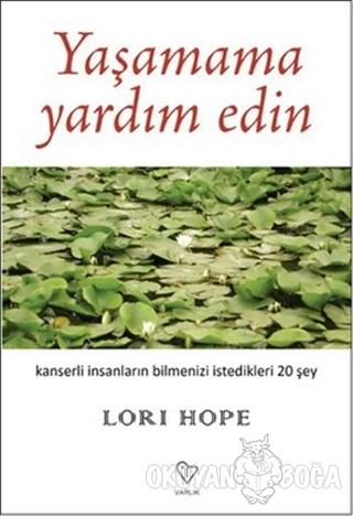 Yaşamama Yardım Edin - Lori Hope - Varlık Yayınları