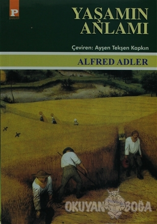 Yaşamın Anlamı - Alfred Adler - Payel Yayınları