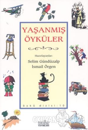 Yaşanmış Öyküler - Kolektif - Zafer Yayınları