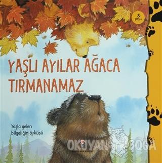 Yaşlı Ayılar Ağaca Tırmanamaz - Heidi Howarth - TÜBİTAK Yayınları