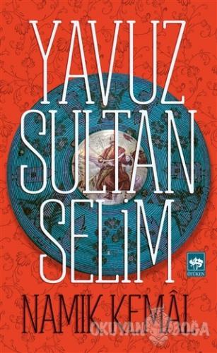 Yavuz Sultan Selim - Namık Kemal - Ötüken Neşriyat